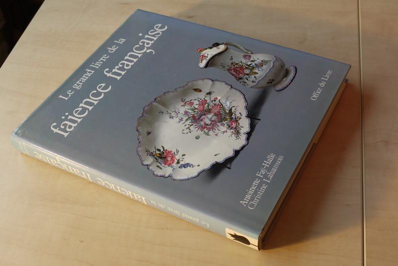 Faÿ-Hallé A.  e.a. - Le grand livre de la faïence Francaise