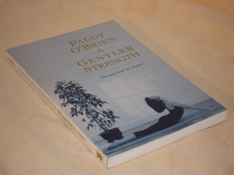 Brien P. 'o - A Gentler strength. The yoga book for women