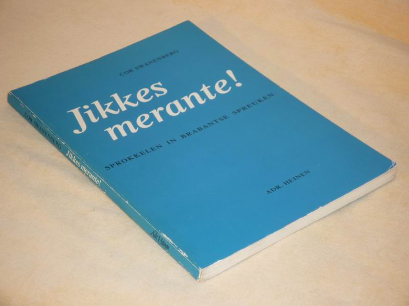 Swanenberg C. - Jikkes merante! Sprokkelen in Noord-Brabantse spreuken