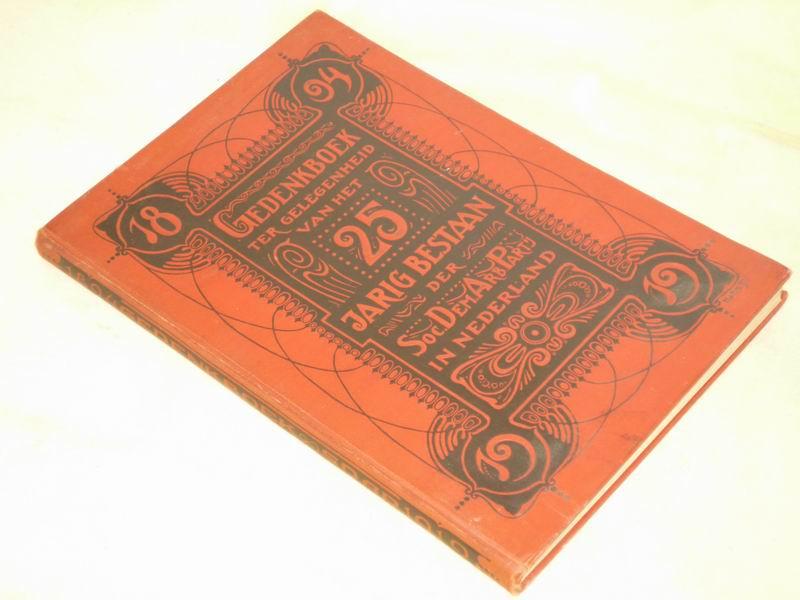 - Gedenkboek ter gelegenheid van het vijf en twintig-jarig bestaan van de Sociaal-Democratische Arbeiderspartij in Nederland